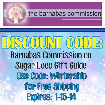 Sugar Loco Discount Code for The Barnabas Commission = Free Shipping with Wintership code (expires 1-15-14)