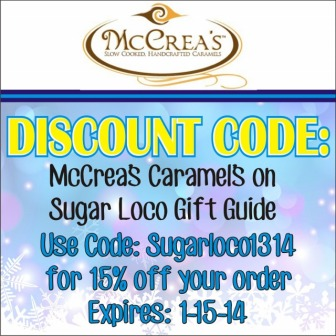 "McCrea's Caramels Discount Code: ""Sugarloco1314 for 15% off your order (expires 1-15-14)"