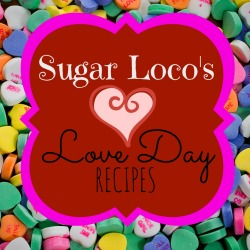 Sugar Loco\'s Love Day Recipes