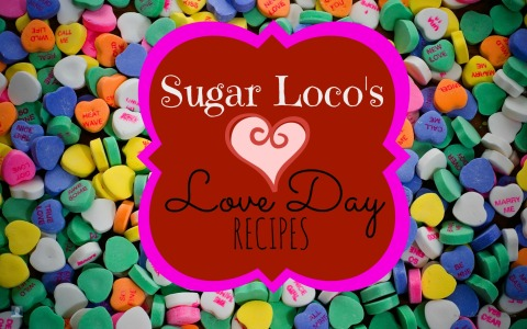 Sugar Loco's Love Day Recipes