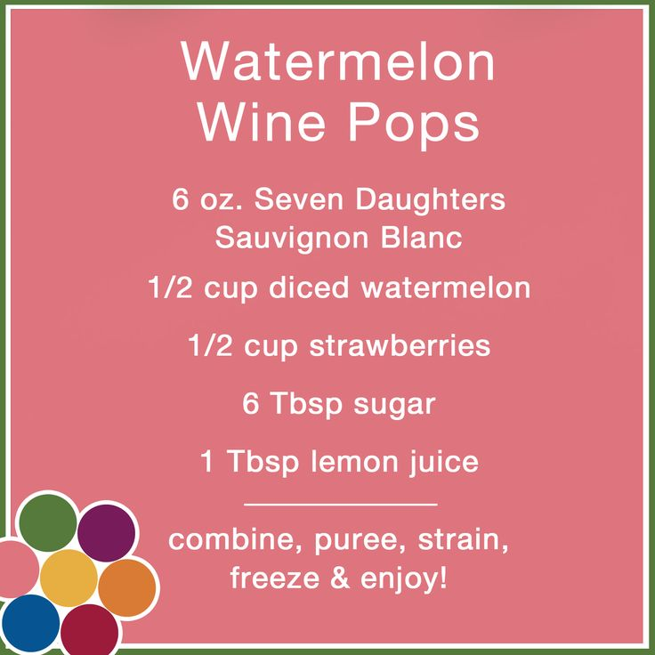 Seven Daughters Watermelon Wine Pops  made with Sauvignon Blanc