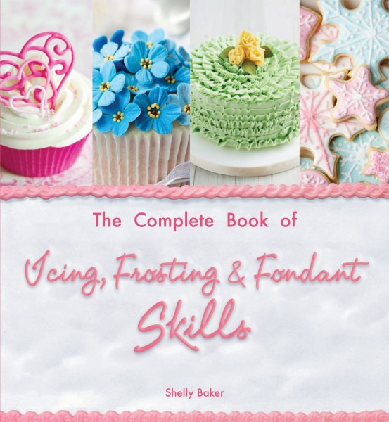 The Complete Book of Frosting and Fondants